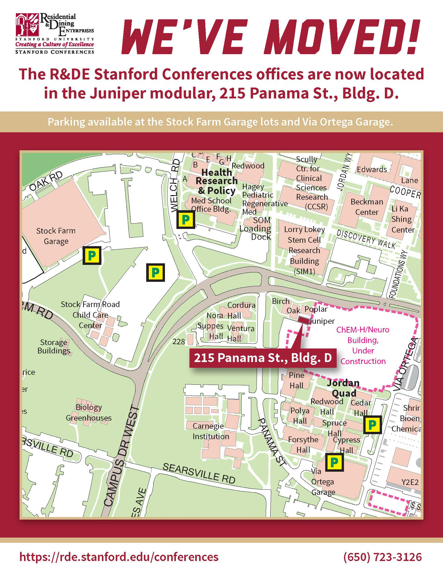 R&DE Stanford Conferences offices have moved to the Juniper Modular, 215 Panama St., Bldg. D. Parking is available at the Stock Farm Garage lots and Via Ortega Garage.  https://rde.stanford.edu/conferences