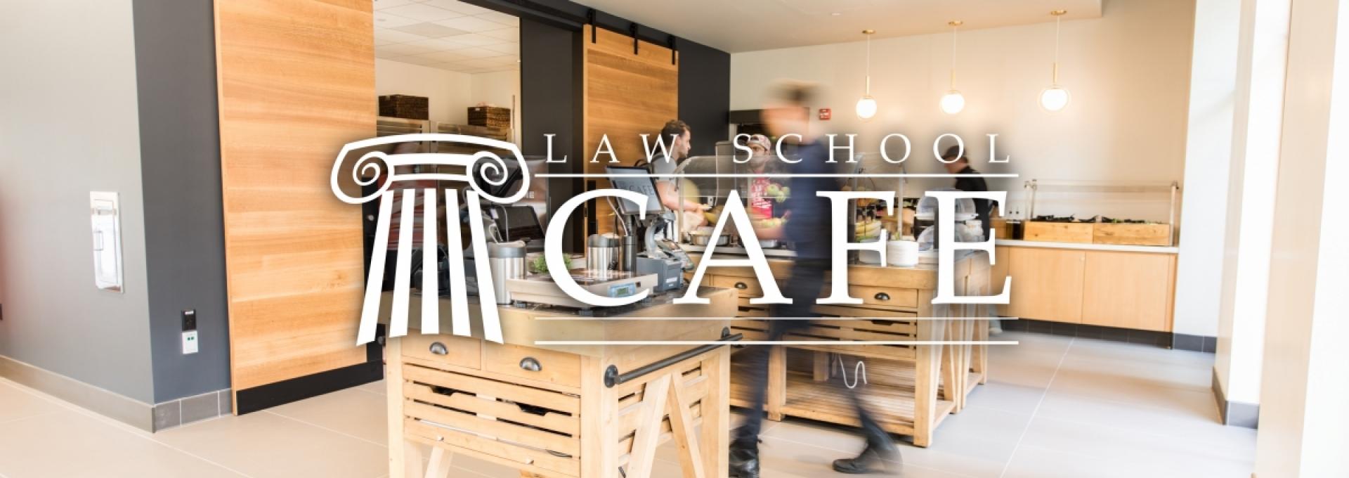 Law School Cafe