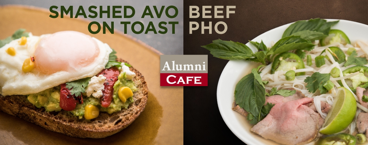 new pho and smashed avocado toast at alumni cafe