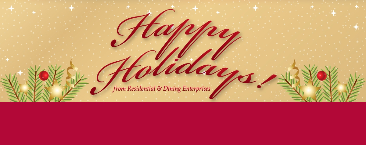 Happy Holidays from Residential and Dining Enterprises